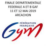 Finale Départementale Fédérale A et B GAF – 11 et t 12 Mai 2019 – Arcachon